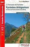 La traversée des Pyrénées - Pyrénées Ariégeoises et tours du Val du Garbet et du Biros