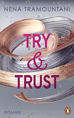Try & Trust: Roman (Die Soho-Love-Reihe 2)