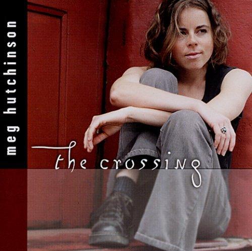 Crossing by Meg Hutchinson (2004-08-02)