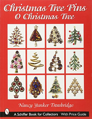 Compare Textbook Prices for Christmas Tree Pins: O Christmas Tree Schiffer Book for Collectors Illustrated Edition ISBN 9780764316562 by Trowbridge, Nancy Yunker