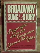 Broadway Song and Story: Playwrights/Lyricists/Composers Discuss Their Hits