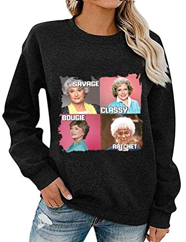 Women's Golden Girls Sweatshirt, Savage, Classy, Bougie, Ratchet. 5 Colors, S to XXL