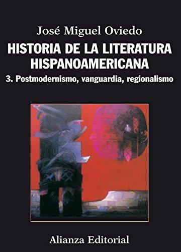 Historia de la literatura hispanoamericana: 3. Postmodernismo, vanguardia, regionalismo (El libro universitario - Manuales nº 1168)