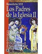 Los Padres de la Iglesia II: De León Magno a Juan Damasceno (Raíces de la fe)