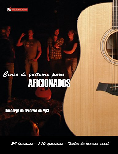 Curso de guitarra para aficionados: Aprenda a tocar su música ...