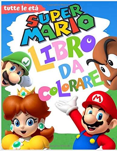 super Mario libro da colorare: fantastico libro da colorare per ragazzi, ragazze, bambini piccoli, bambini in età prescolare, bambini (3-6, 6-8, 8-12 anni)
