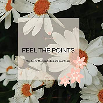 Feel The Points - Melodies For Therapeutic Spa And Inner Peace