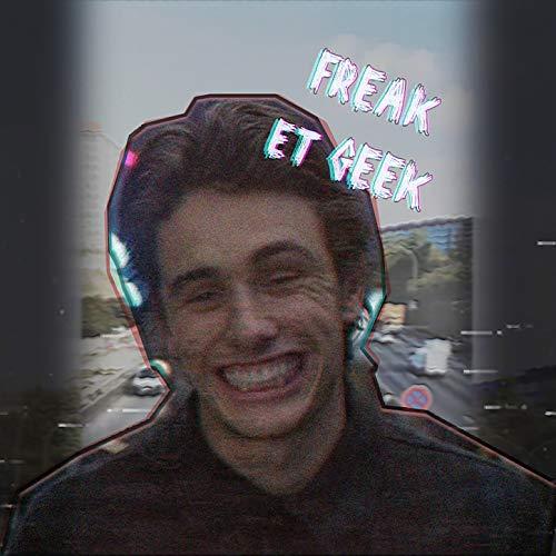 Freak et Geek [Explicit]