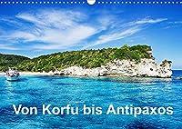 Von Korfu bis Antipaxos (Wandkalender 2022 DIN A3 quer): Korfu, Paxos und Antipaxos (Monatskalender, 14 Seiten )