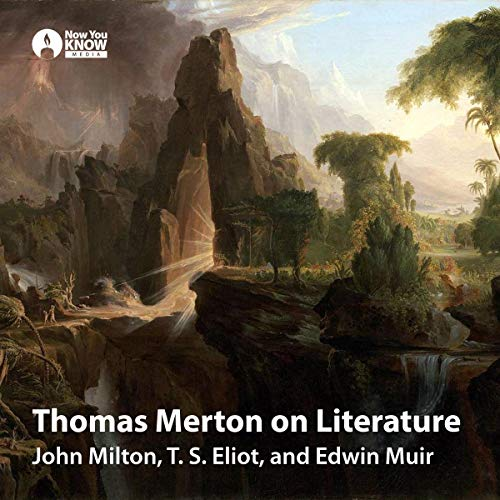 Thomas Merton on Literature     John Milton, T. S. Eliot, and Edwin Muir              By:                                                                                                                                 Thomas Merton                               Narrated by:                                                                                                                                 Thomas Merton                      Length: 3 hrs and 33 mins     2 ratings     Overall 5.0