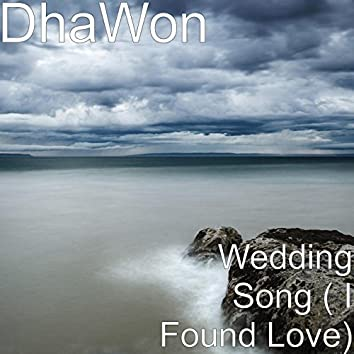 Wedding Song ( I Found Love)