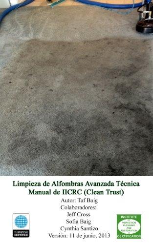 Limpieza de Alfombras Avanzada Técnica Manual de IICRC (Clean Trust)