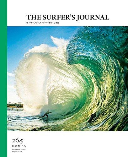 THE SURFER'S JOURNAL 26.5 (ザ・サーファーズ・ジャーナル) 日本版 7.5号 (2017年12月号)の詳細を見る