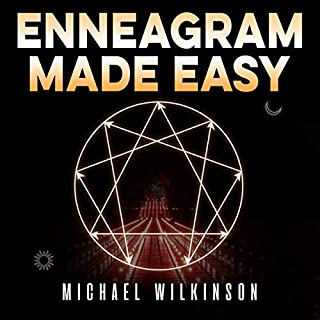 Enneagram Made Easy     A Spiritual Journey of Self-Discovery to Uncover Your True Personality Type and Become the Healthy Version of Yourself              Written by:                                                                                                                                 Michael Wilkinson                               Narrated by:                                                                                                                                 Tom Sarisky                      Length: 3 hrs and 17 mins     Not rated yet     Overall 0.0