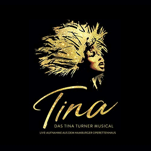 TINA: Das Tina Turner Musical (Live aus dem Hamburger Operettenhaus)