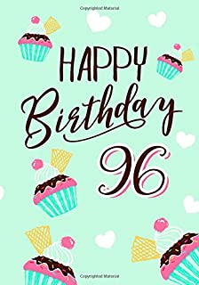 Happy Birthday 96: Keepsake Journal Notebook For Best Wishes, Messages & Doodling