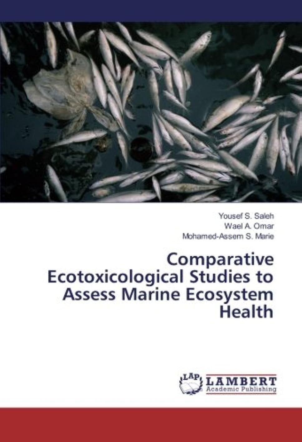 電気の分散その結果Comparative Ecotoxicological Studies to Assess Marine Ecosystem Health