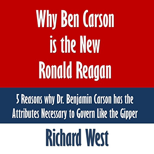 Why Ben Carson Is the New Ronald Reagan audiobook cover art