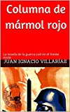 Columna de mármol rojo: La novela de la guerra civil en el frente norte
