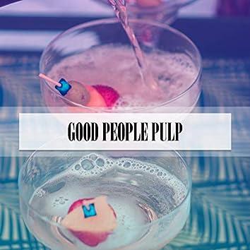 GOOD PEOPLE PULP