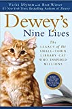 Image of Dewey's Nine Lives: The Legacy of the Small-Town Library Cat Who Inspired Millions