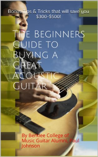 Acoustic Guitar Basics: A Beginners Guide to Buying a Great Acoustic Guitar (English Edition)