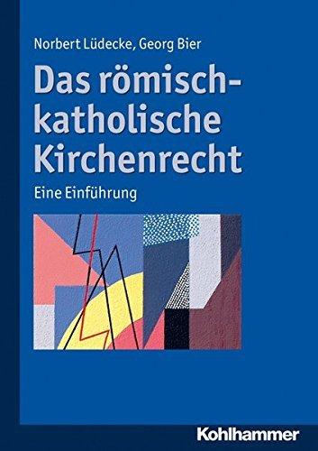 Das Romisch-Katholische Kirchenrecht: Eine Einfuhrung by Georg Bier (2012-07-19)