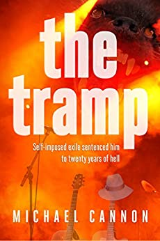 The Tramp: Self-imposed exile sentenced him to twenty years of hell. by [Michael Cannon]