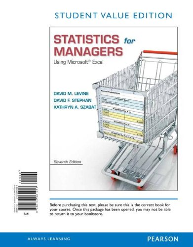 Statistics for Managers Using Microsoft Excel, Student Value Edition (7th Edition)