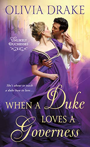 Compare Textbook Prices for When a Duke Loves a Governess: Unlikely Duchesses Unlikely Duchesses, 3  ISBN 9781250174499 by Drake, Olivia