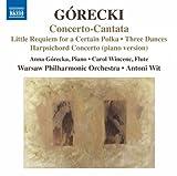 グレツキ:サートゥン・ポルカのための小レクイエム/コンチェルト・カンタータ/チェンバロ協奏曲 他