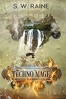 The Techno Mage by [S.W. Raine]