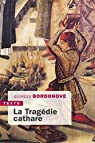 Les grandes heures de l'histoire de France, tome 2 : La tragédie cathare par Bordonove