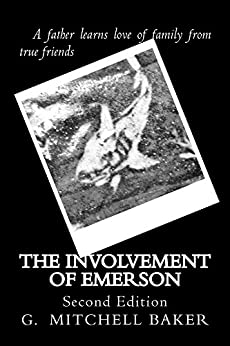 The Involvement of Emerson: Second Edition by [G. Mitchell Baker]