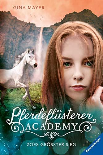 Mayer, Pferdeflüsterer-Academy, Band 8: Zoes größter Sieg