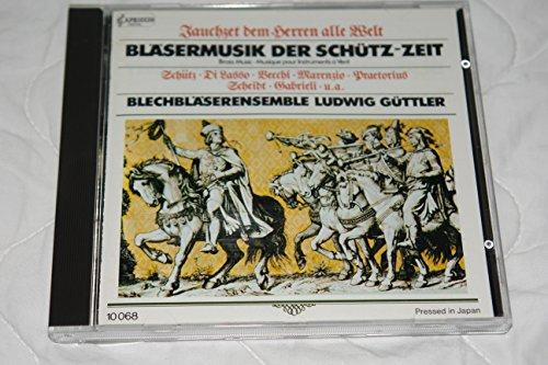 Jauchzet dem Herren, alle Welt - Bläsermusik der Schütz-Zeit