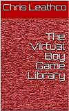 The Virtual Boy Game Library (English Edition)