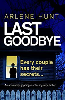 Last Goodbye: An absolutely gripping murder mystery thriller (Detectives Eli Quinn and Roxy Malloy Book 1) by [Arlene Hunt]