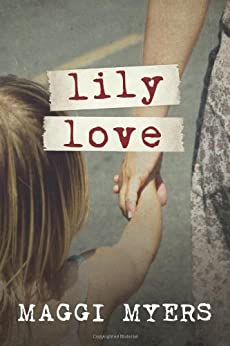 Lily Love by [Maggi Myers]