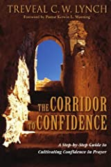 The Corridor To Confidence by Lynch, Treveal C.W. published by Treveal C.W. Lynch (2008) [Paperback] Paperback