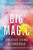 Real Estate Investing Books! -  Big Magic: Creative Living Beyond Fear