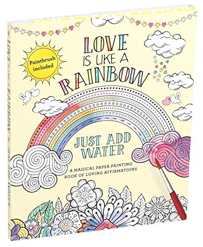 Love Is Like a Rainbow: Just Add Water