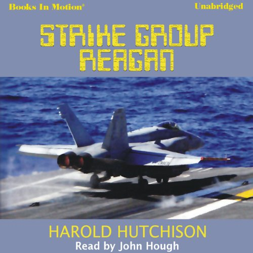 Strike Group Reagan                   By:                                                                                                                                 Harold Hutchison                               Narrated by:                                                                                                                                 John Hough                      Length: 13 hrs and 17 mins     Not rated yet     Overall 0.0