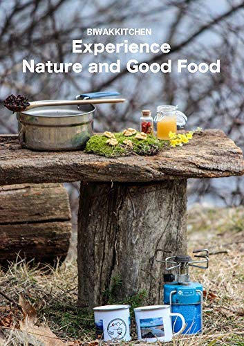 Experience Nature and Good Food by [Maria Gamper, Dominic Öttl]