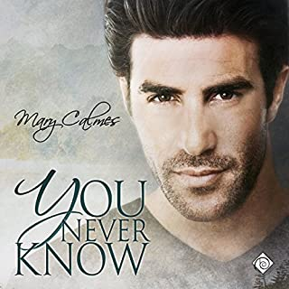 You Never Know                   By:                                                                                                                                 Mary Calmes                               Narrated by:                                                                                                                                 Greg Tremblay                      Length: 6 hrs and 27 mins     14 ratings     Overall 4.5