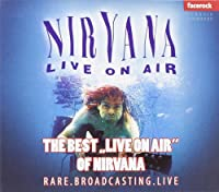 "Nirvana - The Best ""Live On Air"" (1 CD)"