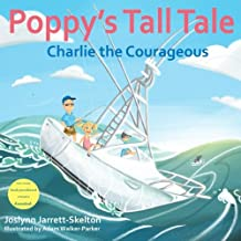 Poppy's Tall Tale: Charlie the Courageous Book 3 (Volume 3)