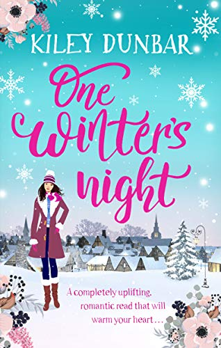 One Winter's Night: A gorgeously uplifting, romantic read that will warm your heart (Kelsey Anderson Book 2) by [Kiley Dunbar]