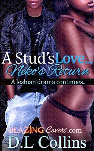A Studs Love 3 (Neko's Return): A Lesbian Drama Continues...