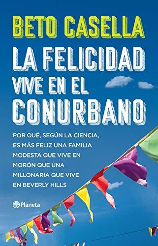 La felicidad vive en el conurbano: Por qué, según la ciencia, es más feliz una familia modesta que vive en Morón que una millonaria que vive en Beverly Hills